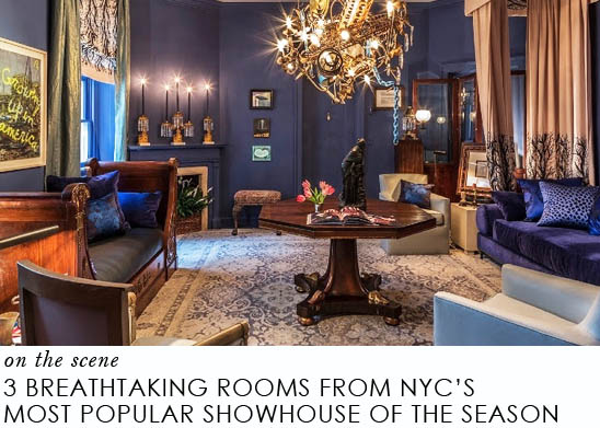 3 breathtaking rooms from nycs most popular showhouse of the season