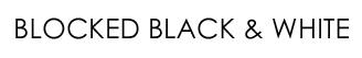Blocked Black & White