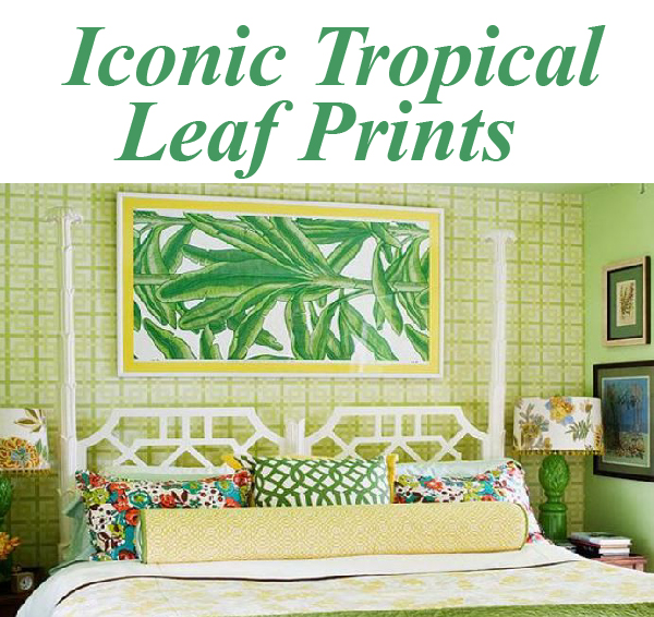 Iconic Tropical Leaf Prints on the DecoratorsBest Blog