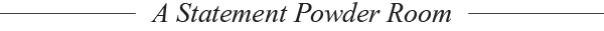 A Statement Powder Room